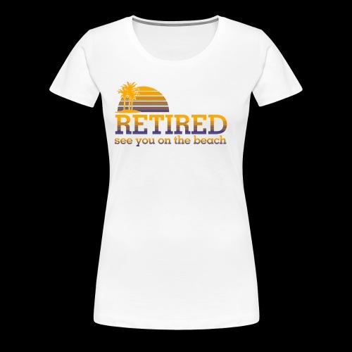 Retraite - T-shirt Premium Femme