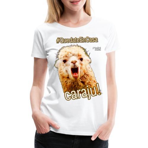 Quedate En Casa Caraju - Frauen Premium T-Shirt