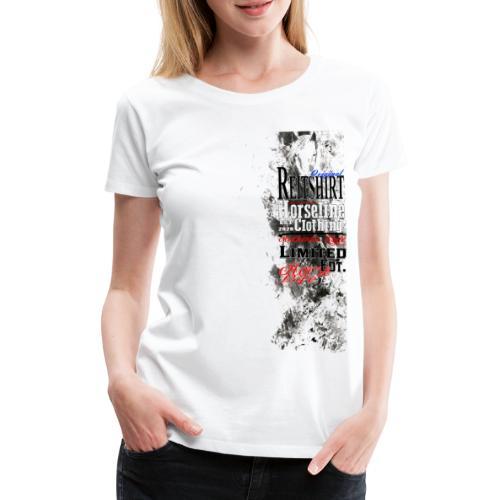 Limited Edition Reit Shirt Pferde Reiten - Frauen Premium T-Shirt