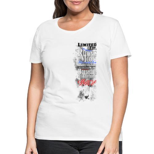 Limited Edition Riding Mom Pferd Reiten - Frauen Premium T-Shirt