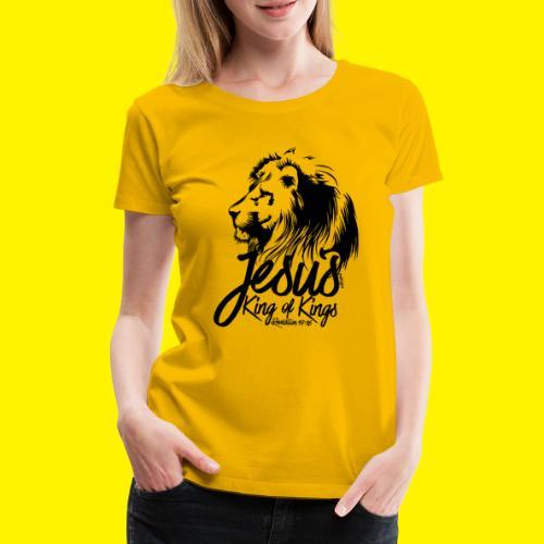 JESUS - KING OF KINGS - Revelations 19:16 - LION - Women's Premium T-Shirt