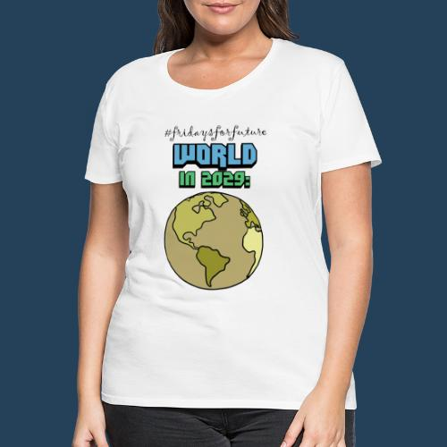 World in 2029 #fridaysforfuture #timetravelcontest - Frauen Premium T-Shirt