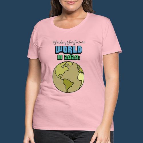 World in 2029 #fridaysforfuture #timetravelcontest - Frauen Premium T-Shirt