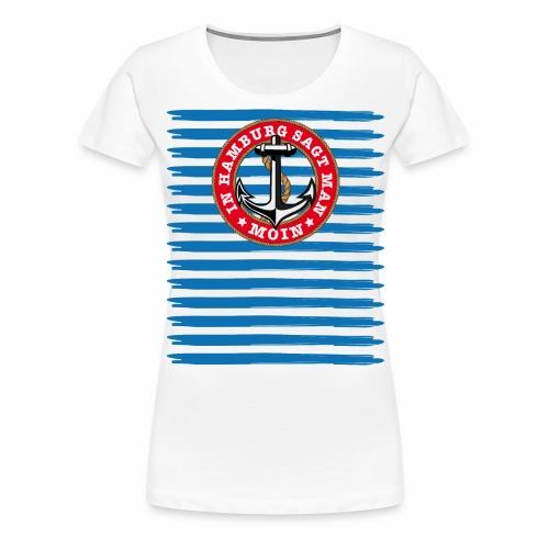 79 In Hamburg sagt man Moin Anker Seil - Frauen Premium T-Shirt
