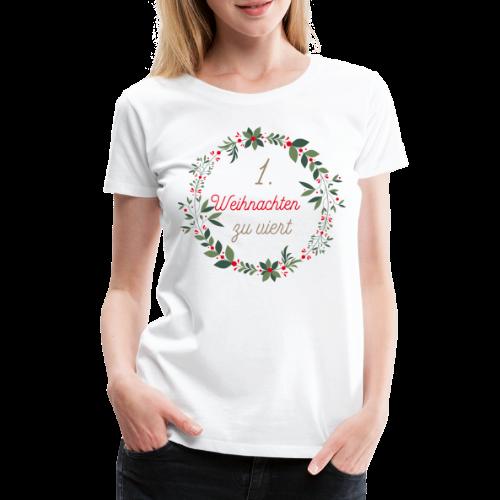 1.Weihnachten zu viert - Frauen Premium T-Shirt