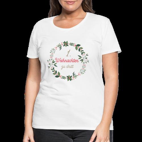 1. Weihnachten zu dritt - Frauen Premium T-Shirt