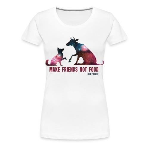 Make Friends Not Food #1 - Women's Premium T-Shirt