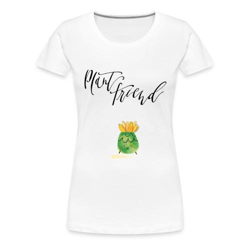 Plant Friend n°3 - Frauen Premium T-Shirt
