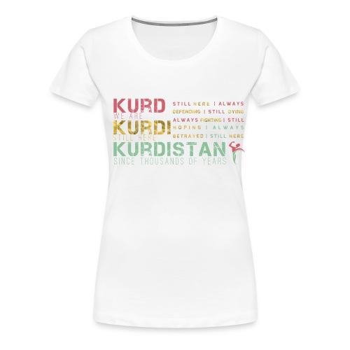 Still Here Kurdistan Kurdistan - Women's Premium T-Shirt