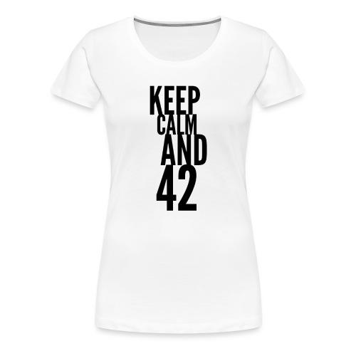 Keep Calm And 42. Die Antwort ist 42. The Answer - Frauen Premium T-Shirt