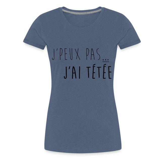 Jpeux pas j ai te te e noir T-shirt femme