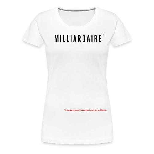 Milliardaire version noir - T-shirt Premium Femme