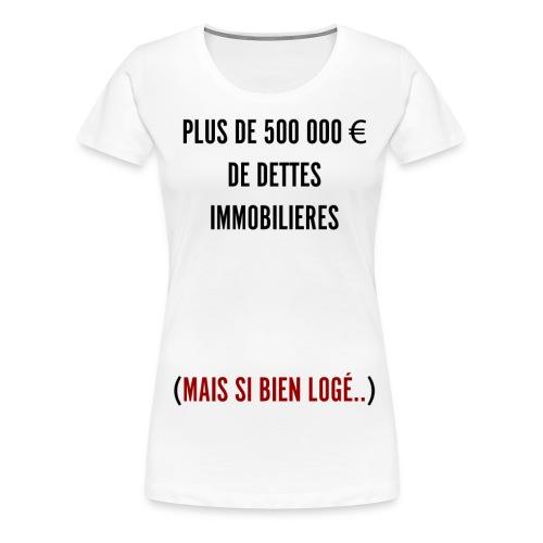 Dettes Immobilières version noir - T-shirt Premium Femme