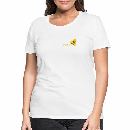 SAVE THE BEES - Frauen Premium T-Shirt