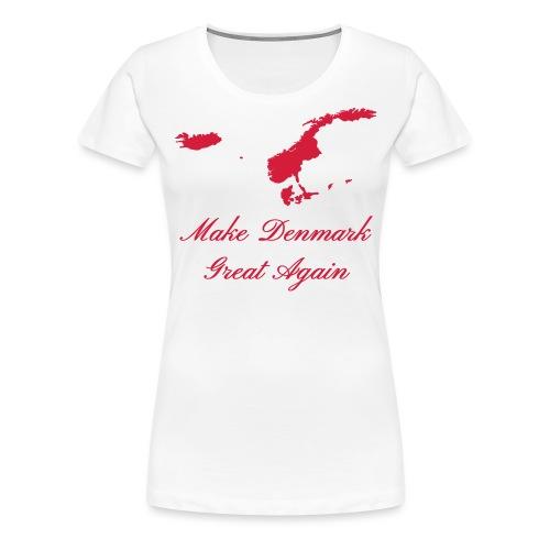 Make Denmark Great Again - Dame premium T-shirt