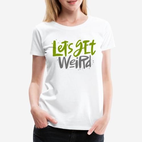 seltsam seltsam gruselig - Frauen Premium T-Shirt