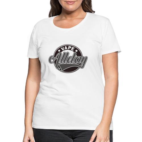 Vape Design Allday - Vrouwen Premium T-shirt