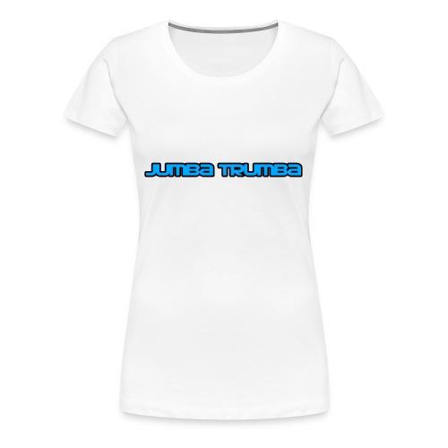 Jumba Trumba Spreadshirt - Women's Premium T-Shirt