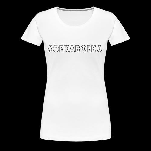 #Oekaboeka - Vrouwen Premium T-shirt