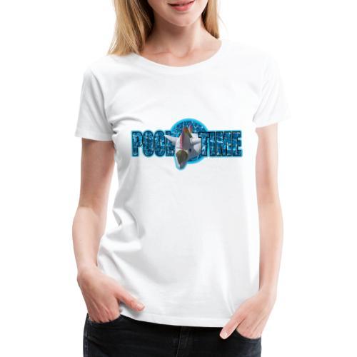 pool time - Frauen Premium T-Shirt