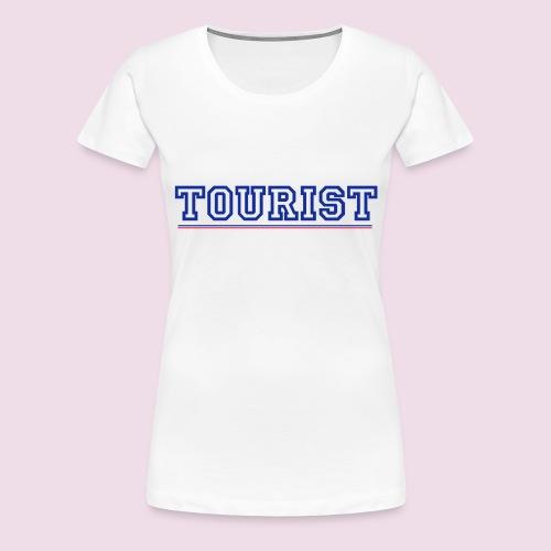 tourist - T-shirt Premium Femme
