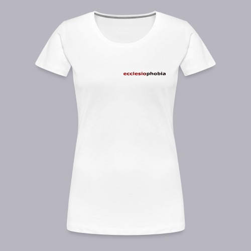 ecclesiophobia napis - Koszulka damska Premium