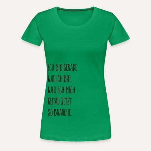 Ich bin Ich - Frauen Premium T-Shirt