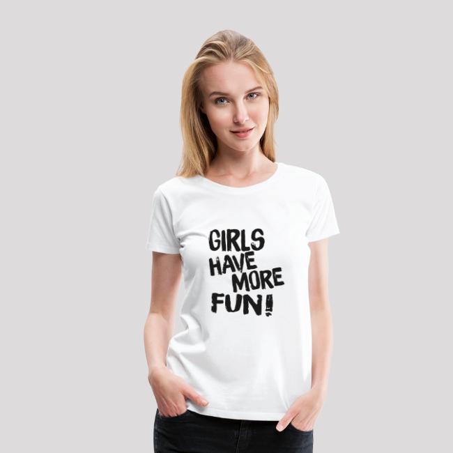GIRLS HAVE MORE FUN