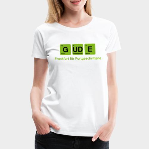 Frankfurt - GUDE - Frauen Premium T-Shirt