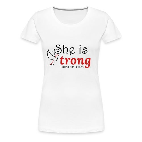 she is strong - Women's Premium T-Shirt