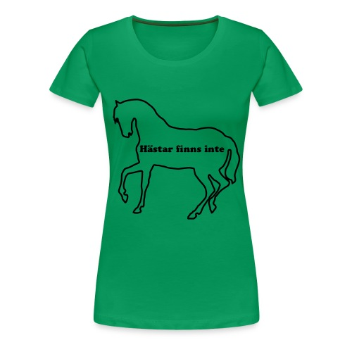 Hästar finns inte - Premium-T-shirt dam