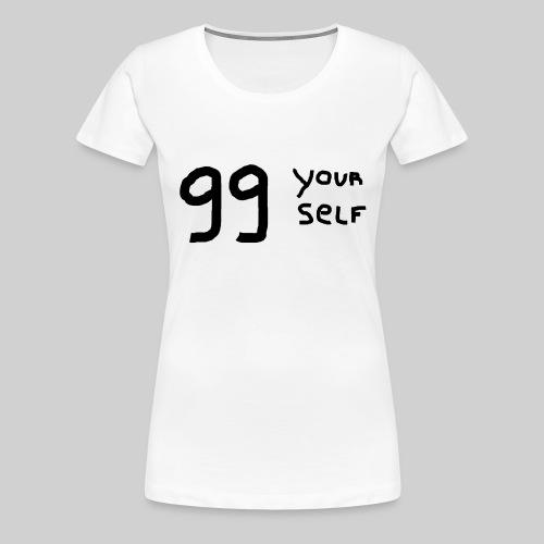 99 yourself - T-shirt Premium Femme