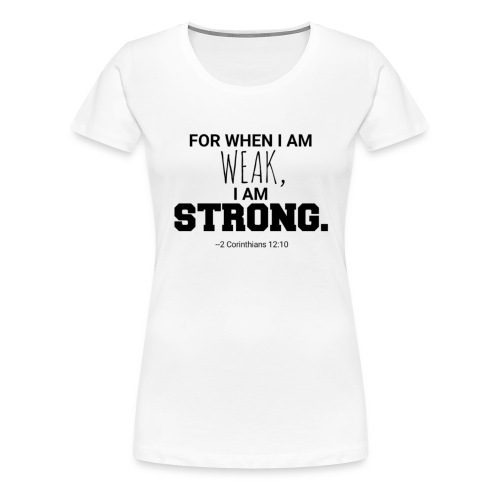 I Am Strong - Women's Premium T-Shirt
