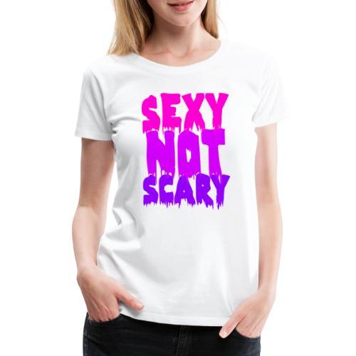Sexy nicht ängstlich,Halloween - Frauen Premium T-Shirt
