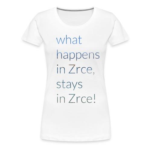 What happens in Zrce, stays in Zrce! - Frauen Premium T-Shirt