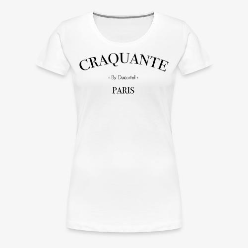 Craquante - T-shirt Premium Femme