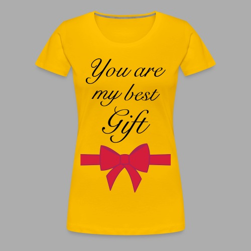 you are my best gift - Women's Premium T-Shirt