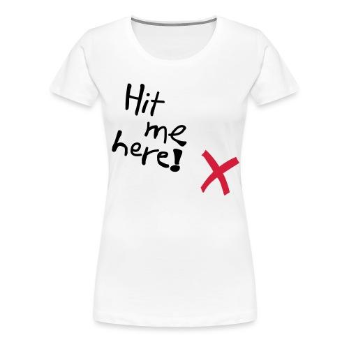 Hit me! - Frauen Premium T-Shirt