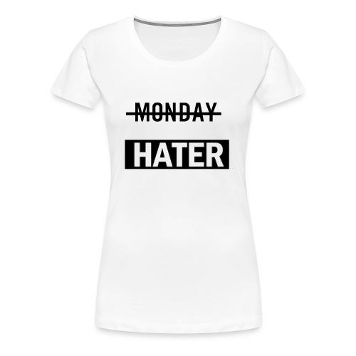 monday hater - Women's Premium T-Shirt