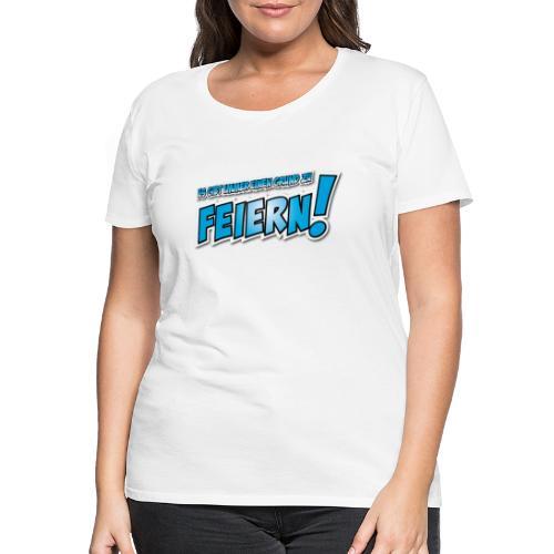 Feiern_blau - Frauen Premium T-Shirt