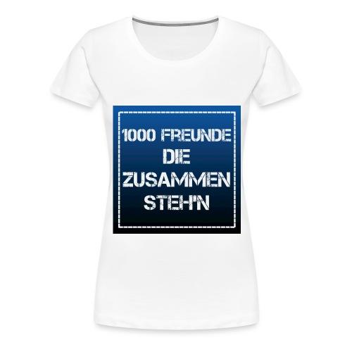 1000 FREUNDE - Frauen Premium T-Shirt