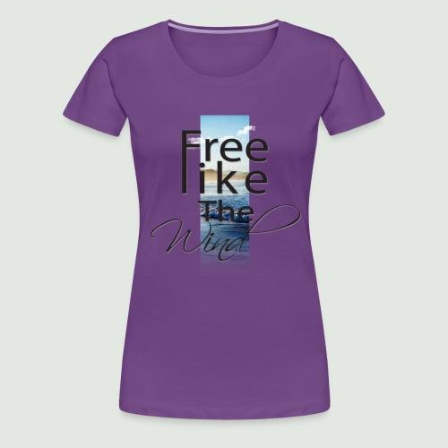 Libre comme le vent - T-shirt Premium Femme