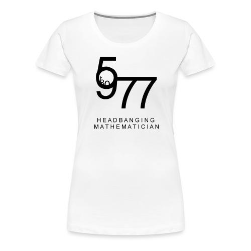 Headbanging Mathematician - T-shirt Premium Femme