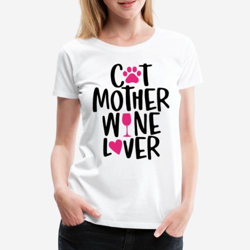 Katze Mutter Weinliebhaber - Frauen Premium T-Shirt