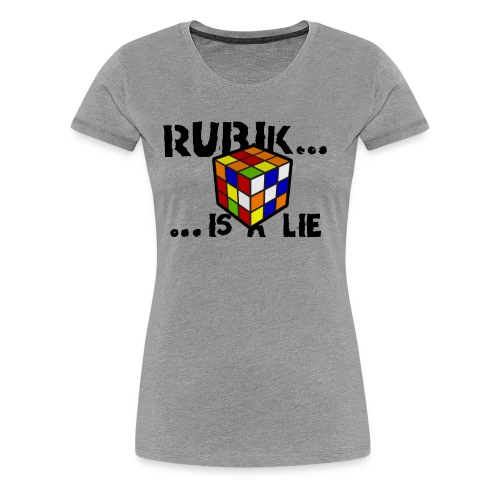 is a lie - Camiseta premium mujer