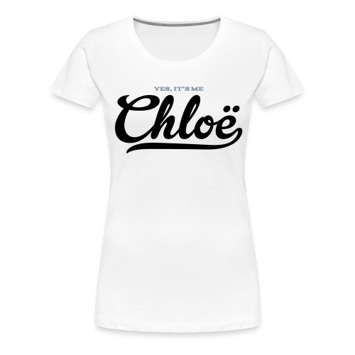 Chloë (Yes It's Me) - Vrouwen Premium T-shirt