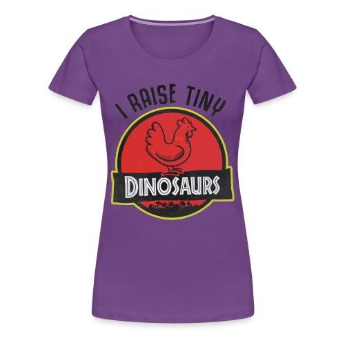 I raise tiny dinosaurs chicken - Women's Premium T-Shirt