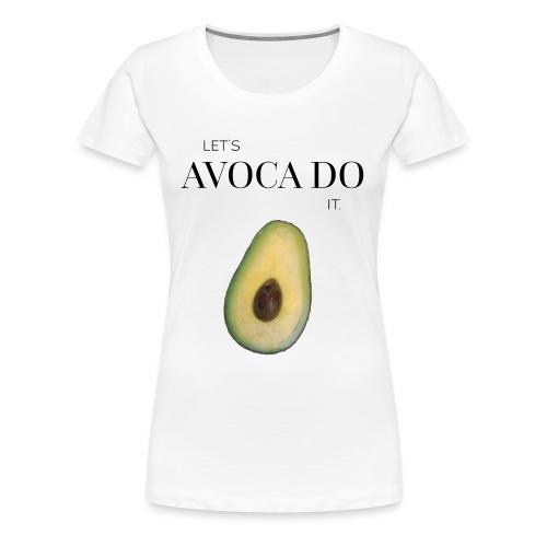 Let's Avoca Do It. - Frauen Premium T-Shirt