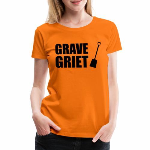 Grave griet - Vrouwen Premium T-shirt
