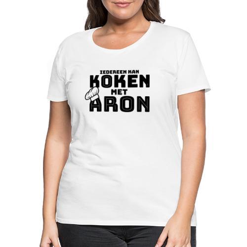 Koken met Aron - Vrouwen Premium T-shirt